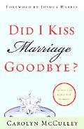Did I Kiss Marriage Goodbye? Trusting God With A Hope Deferred