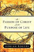 Passion Of Christ And The Purpose Of Life