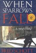 When Sparrows Fall A Mystery