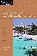 Playa Del Carmen, Talum & the Riviera Maya A Complete Guide