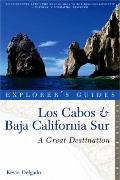 Los Cabos & Baja California Sur: A Great Destination (Second Edition)  (Explorer's Guides)