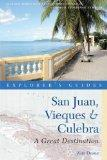 Explorer's Guide San Juan, Vieques & Culebra: A Great Destination (Second Edition)  (Explore...