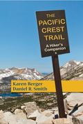 Pacific Crest Trail : A Hiker's Companion
