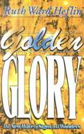 Golden Glory The New Wave of Signs and Wonders
