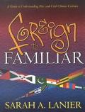 Foreign to Familiar A Guide to Understanding Hot - And Cold - Climate Cultures
