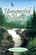 Unexpected Journeys: A Story of Travels, Trials and Triumphs in Christ