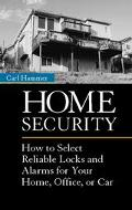 Home Security How to Select Reliable Locks and Alarms for Your Home, Office, or Car