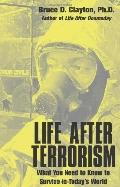 Life After Terrorism: What You Need to Know to Survive in Today's World