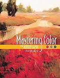 Mastering Color The Essentials Of Color Illustrated With Oils