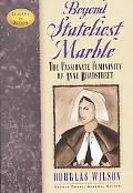 Beyond Stateliest Marble The Passionate Femininity of Anne Bradstreet
