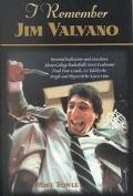 I Remember Jim Valvano Personal Reflections and Anecdotes About College Basketball's Most Ex...
