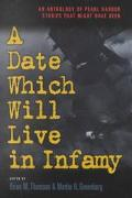 Date Which Will Live in Infamy An Anthology of Pearl Harbor Stories That Might Have Been