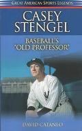 Casey Stengel Baseball's Old Professor