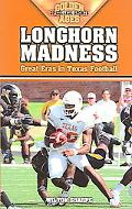 Longhorn Madness Great Eras in Texas Football
