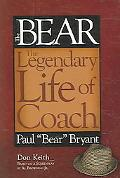 Bear The Legendary Life of Coach Paul