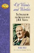 Of Words and Worlds: The Imagination and Subcreation of J. R. R. Tolkien (Leaders in Action)