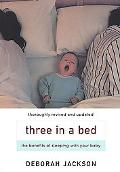 Three in a Bed The Benefits of Sharing Your Bed With Your Baby