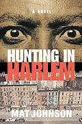 Hunting in Harlem A Novel