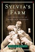 Sylvia's Farm The Journal of an Improbable Shepherd