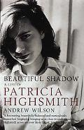 Beautiful Shadow A Life of Patricia Highsmith