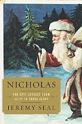 Nicholas The Epic Journey from Saint to Santa Claus