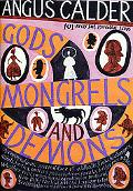 Gods, Mongrels, and Demons 101 Brief but Essential Lives