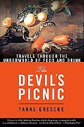 Devil's Picnic Around the World in Pursuit of Forbidden Fruit