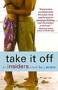 Take It Off An Insiders Novel