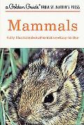 Mammals A Guide to Familiar American Species