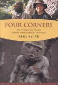 Four Corners One Woman's Solo Journey, into the Heart of Papua New Guinea