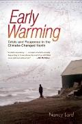 Early Warming : Crisis and Response in the Climate-Changed North