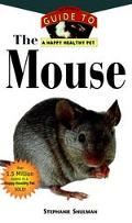 Mouse An Owner's Guide to a Happy Healthy Pet