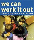 We Can Work It Out Conflict Resolution for Children