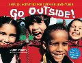 Go Outside Over 130 Activities for Outdoor Adventures