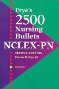 Frye's 2500 Nursing Bullets Nclex-Pn