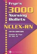 Frye's 3,000 Nursing Bullets Nclex-Rn