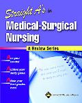 Straight A's in Medical-Surgical Nursing A Review Series
