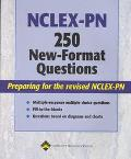 Nclex-Pn 250 New-Format Questions Preparing for the Revised Nclex-Pn