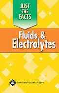 Just the Facts Fluids and Electrolytes