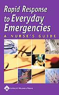 Rapid Response to Everyday Emergencies A Nurse's Guide