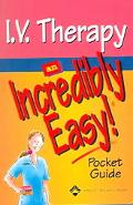 I.V. Therapy An Incredibly Easy Pocket Guide