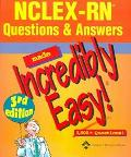 NCLEX RN Questions & Answers Made Incredibly Easy! 3,500 + Questions!