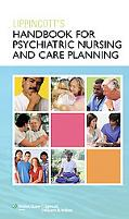 Lippincott's Clinical & Care Planning Guide for Psychiatric Nursing