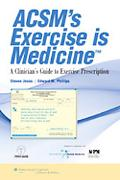 ACSM's Exercise Is Medicine: A Clinician's Guide to Exercise Prescription