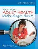 Focus on Adult Health: Medical-Surgical Nursing (Pellico Medical-Surgical)