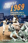 Miracle Year, 1969 Amazing Mets and Super Jets
