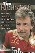 Tim Richmond The Fast Life And Remarkable Times Of Nascar's Top Gun