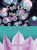 Cell-level Healing The Bridge from Soul to Cell