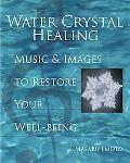 Water Crystal Healing Music And Images to Restore Your Well-being