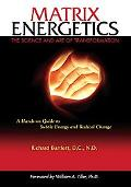 Matrix Energetics The Science And Art of Transformation